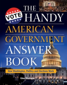 The Handy American Government Answer Book, Paperback / softback Book