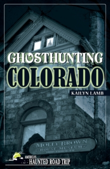Ghosthunting Colorado, Paperback Book
