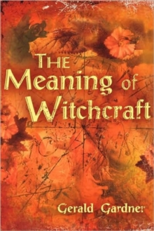 The Meaning of Witchcraft, Paperback / softback Book