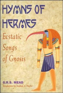 Hymns of Hermes : Ecstatic Songs of Gnosis, Paperback / softback Book