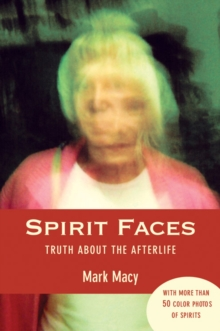 Spirit Faces : Truth About the Afterlife, Paperback / softback Book
