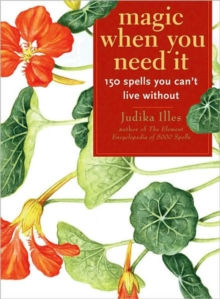 Magic When You Need it : 150 Spells You Can't Live without, Paperback / softback Book