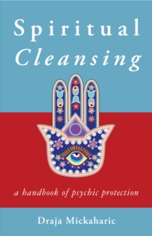 Spiritual Cleansing : A Handbook of Psychic Protection, Paperback / softback Book