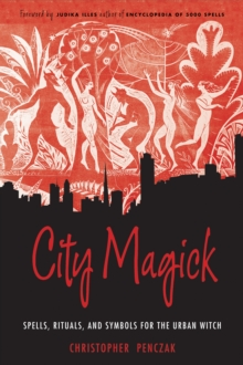 City Magick : Spells, Rituals, and Symbols for the Urban Witch, Paperback Book