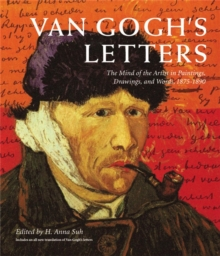 Van Gogh's Letters : The Mind of the Artist in Paintings, Drawings, and Words, 1875-1890, Paperback Book