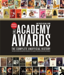 The Academy Awards : The Complete Unofficial History - Revised and Up-To-Date, Paperback Book