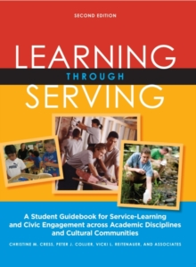 Learning Through Serving : A Student Guidebook for Service-Learning and Civic Engagement Across Academic Disciplines and Cultural Communities, Paperback / softback Book