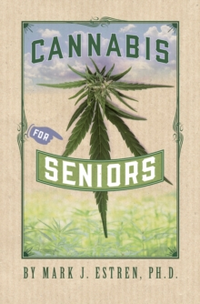 Cannabis for Seniors, Paperback / softback Book