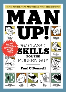 Man Up! 367 Classic Skills for the Modern Guy, Paperback Book