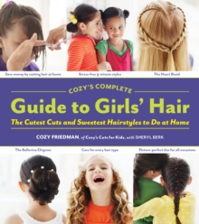 Cozy's Complete Guide to Girls' Hair, Spiral bound Book