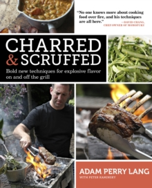Charred & Scruffed : Bold New Techniques for Explosive Flavor on and Off the Grill, Paperback / softback Book