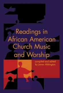 Readings in African American Church Music and Worship, Paperback / softback Book
