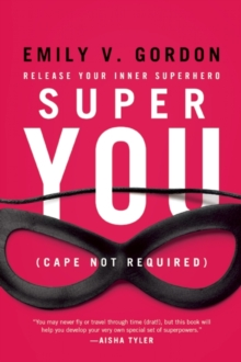 Super You : Release Your Inner Superhero, Paperback / softback Book