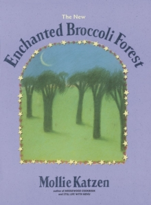 The New Enchanted Broccoli Forest, Paperback / softback Book