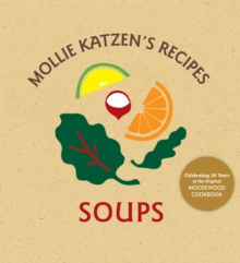 Mollie Katzen's Recipes Soups, Hardback Book