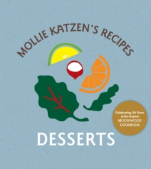 Mollie Katzen's Recipes : Desserts: [A Cookbook], Hardback Book