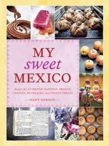 My Sweet Mexico, Hardback Book