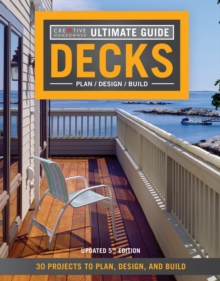 Ultimate Guide: Decks 5th Edition : 30 Projects to Plan, Design, and Build, Paperback / softback Book