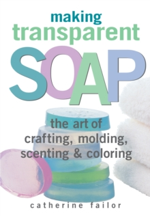 Making Transparent Soap, Hardback Book