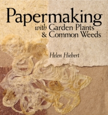 Papermaking with Garden Plants, Paperback / softback Book