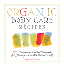 Organic Body Care Recipes, Paperback Book
