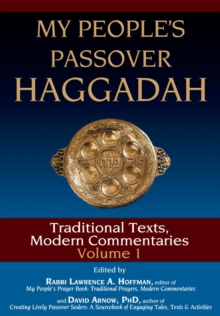 My People'S Passover Haggadah Vol 1 : Traditional Texts, Modern Commentaries, Hardback Book