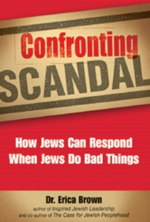 Confronting Scandal : How Jews Can Respond When Jews Do Bad Things, Hardback Book
