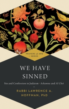 We Have Sinned : Ashamnu and Al ChetSin and Confession in Judaism, Hardback Book
