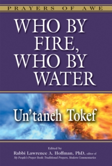 Who by Fire, Who by Water - Un'Taneh Tokef : Un'Taneh Tokef, Paperback Book