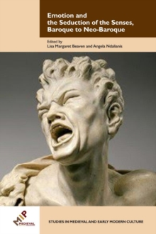 Emotion and the Seduction of the Senses, Baroque to Neo-Baroque, Hardback Book