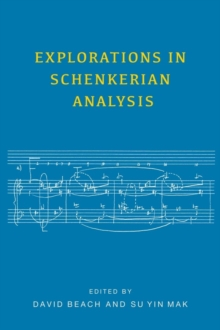 Explorations in Schenkerian Analysis, Hardback Book
