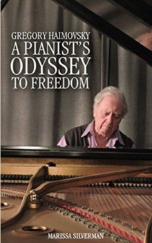 iGregory Haimovsky : A Pianist's Odyssey to Freedom, Hardback Book