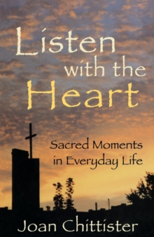 Listen with the Heart : Sacred Moments in Everyday Life, Paperback / softback Book