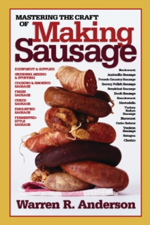 Mastering the Craft of Making Sausage, Paperback Book