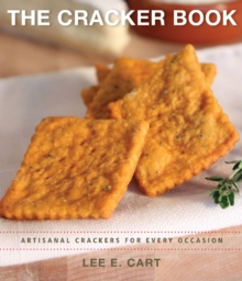 Cracker Book : Artisanal Crackers for Every Occasion, Paperback / softback Book