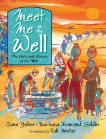 Meet Me at the Well : The Girls and Women of the Bible, Hardback Book