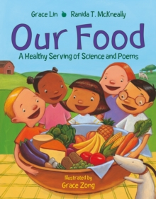 Our Food : A Healthy Serving of Science and Poems, Paperback / softback Book