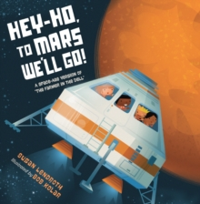 Hey-Ho, to Mars We'll Go! : A Space-Age Version of The Farmer in the Dell, Hardback Book