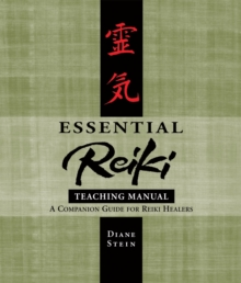 Essential Reiki Teaching Manual : An Instructional Guide for Reiki Healers, Paperback Book