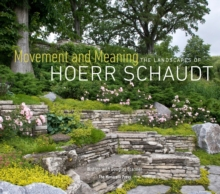 Movement And Meaning : The Landscapes of Hoerr Schaudt, Hardback Book