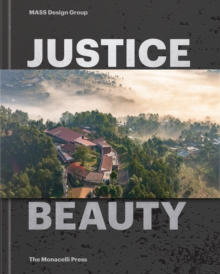 Justice is Beauty : MASS Design Group, Hardback Book