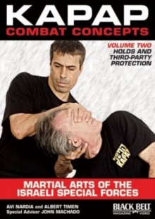 Kapap Combat Concepts: Martial Arts of the Israeli Special Forces : Volume Two: Holds and Third-Party Protection, DVD video Book