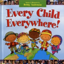 Every Child Everywhere!, Hardback Book