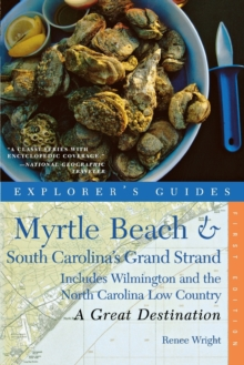 Explorer's Guide Myrtle Beach & South Carolina's Grand Strand: A Great Destination : Includes Wilmington and the North Carolina Low Country, Paperback / softback Book