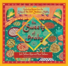 The Sweets of Araby : Enchanting recipes from the Tales of the 1001 Arabian Nights, Paperback / softback Book