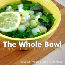 The Whole Bowl : Gluten-free, Dairy-free Soups & Stews, Paperback / softback Book