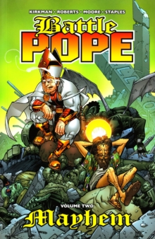 Battle Pope : Battle Pope Volume 2: Mayhem Mayhem v. 2, Paperback Book