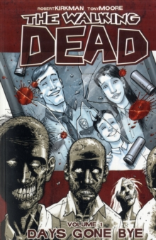 The Walking Dead Volume 1: Days Gone Bye, Paperback / softback Book