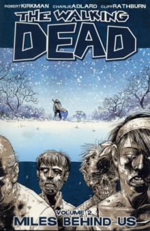 The Walking Dead Volume 2 : Miles Behind Us, Paperback Book