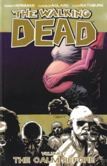 The Walking Dead Volume 7: The Calm Before, Paperback Book